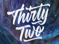Thirty Two