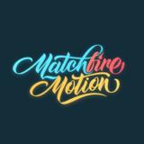 Matchfire Motion
