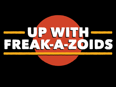 Up With Freak-A-Zoids