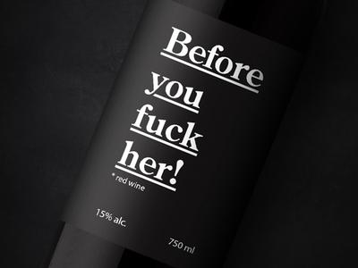 Before you fu*k her wine  wine black package