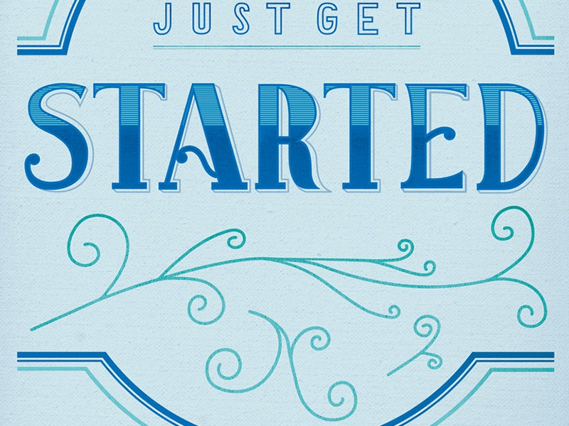 Just Get Started lettering type blue hand-lettering