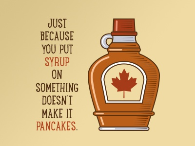 Uh, Pancakes? syrup pancakes quality crappy idea