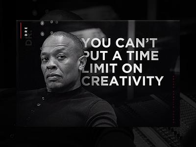 Creativity vs. Time limits wisdom creative thedefiantones beats beatsbydre dredre quote design