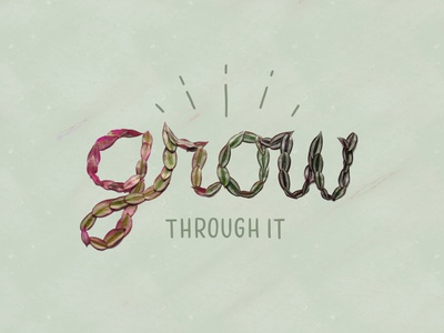 Grow Through It mixed media script leaf house plant foliage object type growth grow through it grow plant lady wandering jew inch plant gradient photo type tactile typography leaves plant lettering plant lettering hand lettering