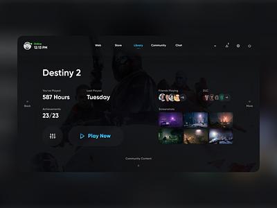 Daily UI Challenge #025 - Steam Big Picture dark theme app interface tv ui videogames steam library destiny 2 dailyui steam tv app ui