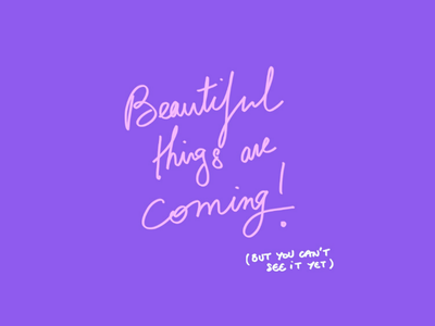 Beautiful things illustration positive quote brush lettering pop purple types