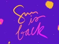 Sun is back texture typography design typography happiness sun writting painting purple neon pink font design font lettering handlettered handlettering