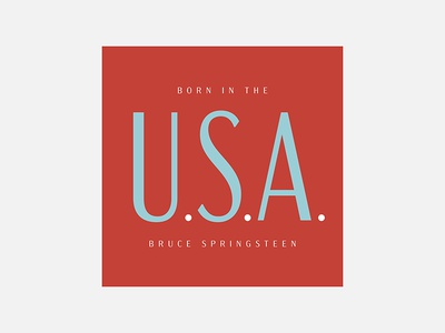 Born in the U.S.A. – Bruce Springsteen bruce springsteen typography personal project minimalism graphic design album cover design 100 day project