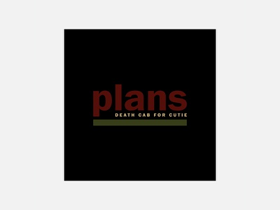 Plans – Death Cab for Cutie typography death cab for cutie personal project minimalism album cover design 100 day project