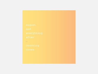 August and Everything After – Counting Crows typography counting crows personal project minimalism album cover design 100 day project