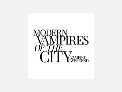 Modern Vampires of the City – Vampire Weekend graphic design vampire weekend typography personal project minimalism album cover design 100 day project