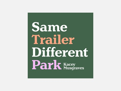 Same Trailer Different Park – Kacey Musgraves kacey musgraves typography personal project minimalism graphic design album cover design 100 day project