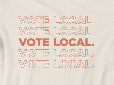 Vote Local T-Shirt Design local tshirt art votingspree texture typography vote local vote2020 vote tshirt design tshirt
