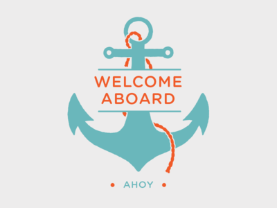 Ahoy, Welcome Aboard