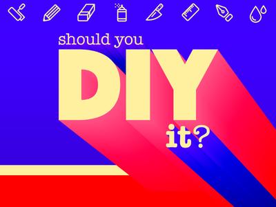 Should you DIY it?