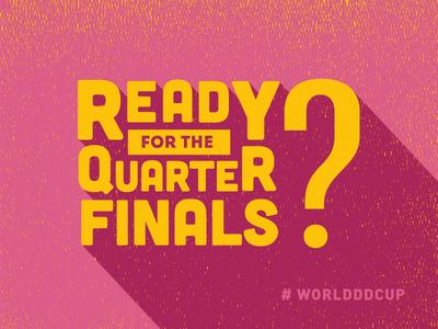 Quarter Finals