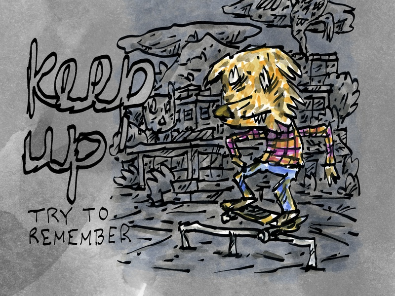 Keep Up remember wolf drawing ink watercolor sketch drawing skateboard