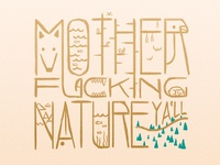 Mother Fucking Nature Part 2