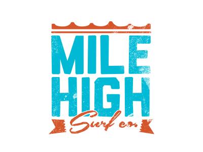 Mile High Surf Company colorado board culture attitude mountains