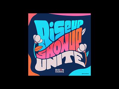 Rise Up. Show Up. Unite! riseupshowupunite biden2020 colors procreate design thecamiloes illustration