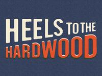Heel to the Hardwood