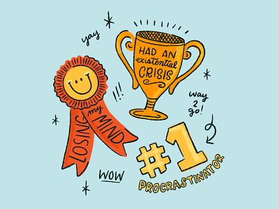 Awards I've won this week 😀 smiley face pessimist procrastinator procrastinate depression trophy ribbon award lettering procreate type illustration