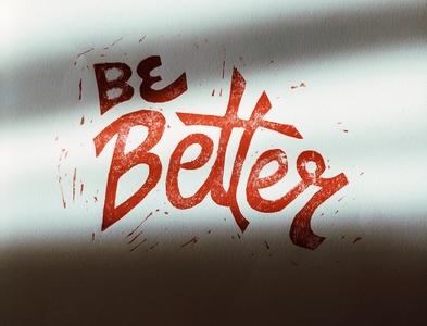 Be Better Lino Print
