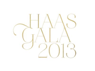 Haas Gala 2013 Typography Jodyworthington
