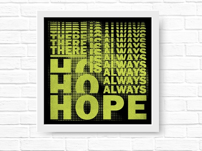 There is Always Hope abstact font typography type design direction art
