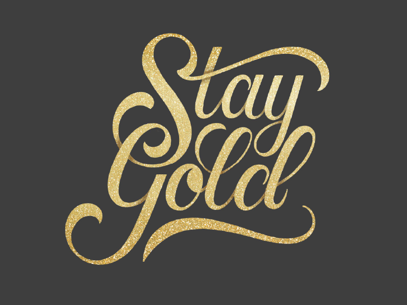 Stay Gold lettering typography hand lettering