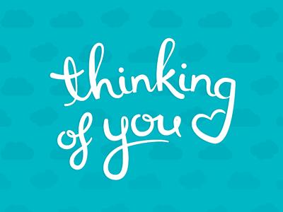 thinking of you type type