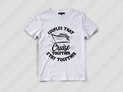 Couples that cruise together stay together- T Shirt Design typography logotype illustration logo logodesign design logo design branding designer t shirt design