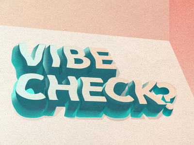 vibe check??? 🧐 extrude aqua pink texture vector wiggle vibe lettering perspective 3d type 3d lettering type mindset typography