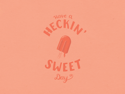 Have a heckin' sweet Monday motivational monday hand drawn textures badge positivity texture procreate lettering procreate art procreate script lettering illustration tampa designer typography lettering custom lettering