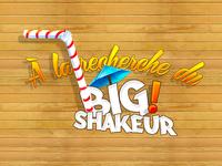 A la recherche du big shakeur
