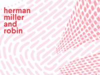 Herman Miller + Robin