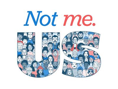 Not me. Us. line art line drawing typography type revolution bernie sanders pandemic america united states people illustration