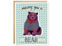 Missing You is UnBEARable Greeting Card