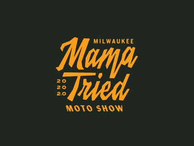 Mama Tried Motorcycle Show 2020 2.0 70s motorcycle harley-davidson custom typography lettering motorcycle show mama tried show mama tried branding logo script