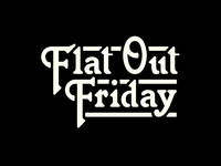 Flat Out Friday