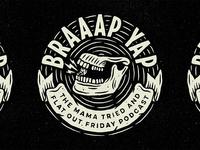 Braaap Yap Podcast