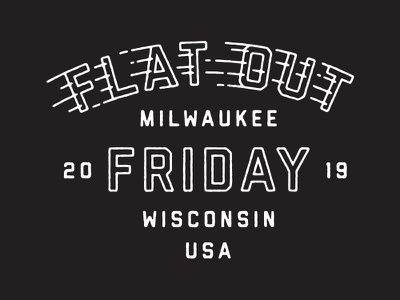 Flat Out Friday wisconsin milwaukee typography friday flat out friday racing
