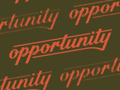 Opportunity lettering script typography type opportunity