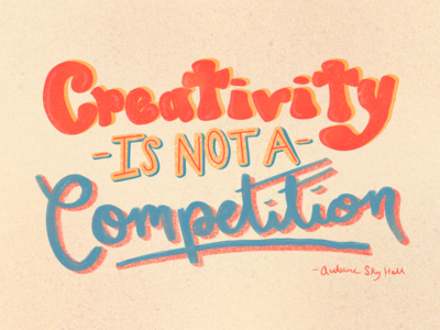 Creativity Is not a competition quote procreate hand lettering lettering