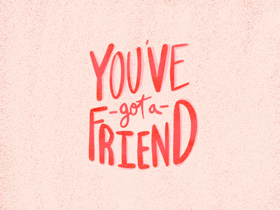 You've Got A Friend lettering challenge calligraphy handwriting apple pencil procreate lettering design inspiration digital art hand lettering lettering procreate lyric music graphic fonts type designer art typography create graphic design