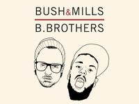 Bush & Mills the b.brothers