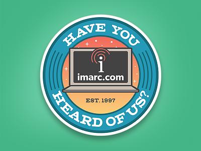 Have You Heard of Us? Sticker agencylife agency webdesign imarc firstshot sticker stickermule