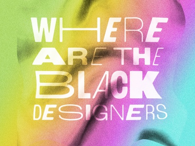 Where Are The Black Designers Poster graphic design design typography