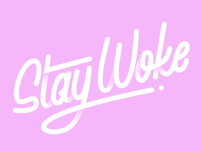 Stay Woke monoline typography hand lettering calligraphy lettering