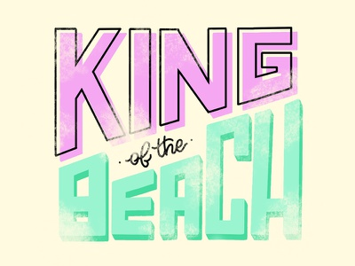 King of the Beach beach king art design ipad lettering ipad procreate typography hand lettering calligraphy lettering
